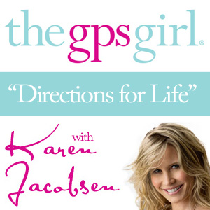 Directions for Life with The GPS Girl® Karen Jacobsen – Patrizia DiCarrobio