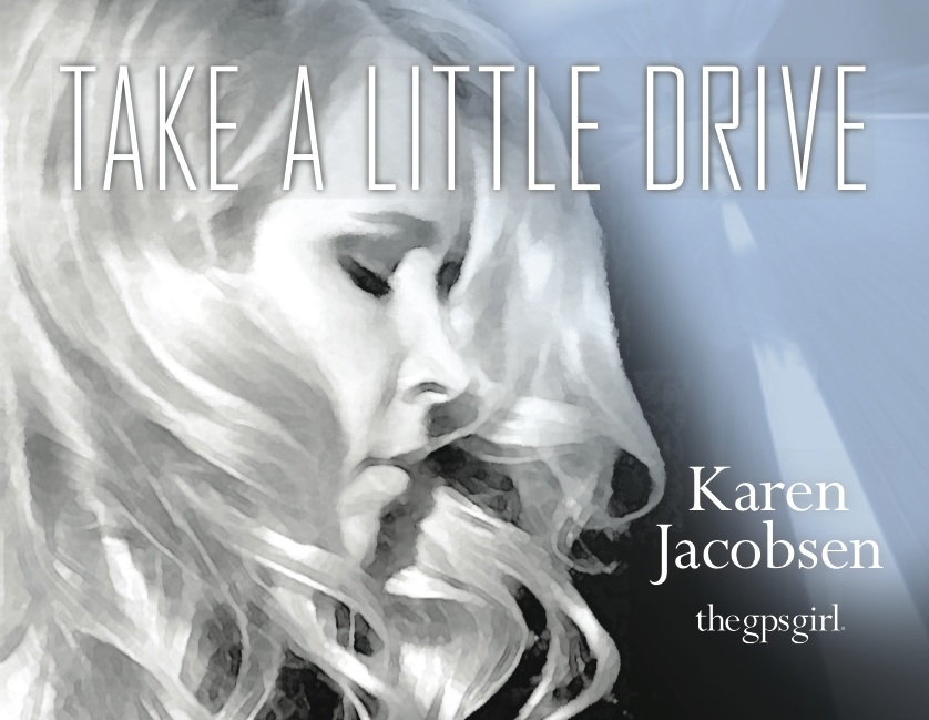Take a Little Drive – Karen Jacobsen
